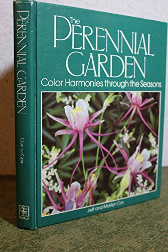 9780878575732: The perennial garden: Color harmonies through the seasons