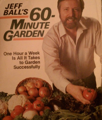 9780878575763: Sixty-minute Garden: One Hour a Week is All it Takes to Garden Successfully