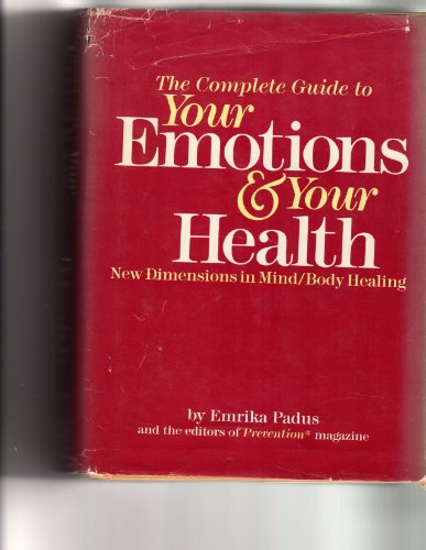 9780878575893: The Complete Guide to Your Emotions and Your Health: New Dimensions in Mind-Body Healing