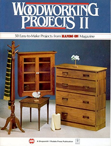 Woodworking Projects II: 50 Easy-to-make Projects from Hands on Magazine, Especially with the Mar...