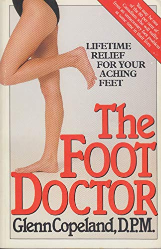 The Foot Doctor: Lifetime Relief for Your Aching Feet: Copeland, Glenn; Solomon, Stan