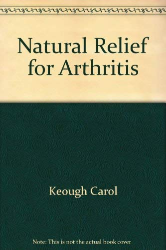 Natural Relief for Arthritis (087857686X) by Prevention Magazine; Keough, Carol