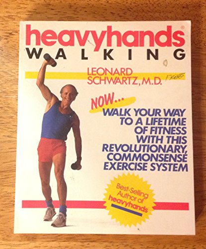 9780878576920: Heavyhands Walking: Walk Your Way to a Lifetime of Fitness With This Revolutionary, Commonsense Exercise System