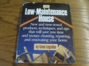 Low-Maintenance House, The