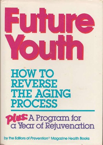 9780878577217: Future Youth: How To Reverse The Aging Process