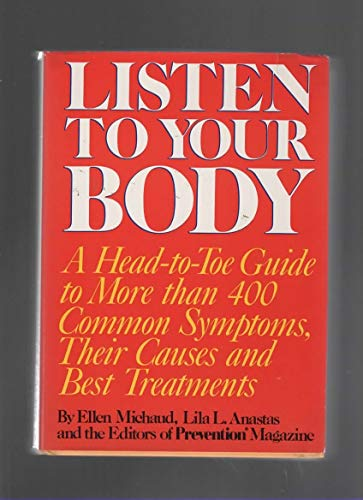 9780878577286: Listen to your body: A head-to-toe guide to more than 400 common symptoms, their causes and best treatments