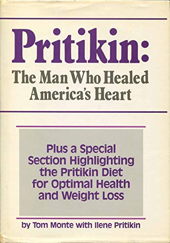 9780878577323: Pritikin: The Man Who Healed America's Heart