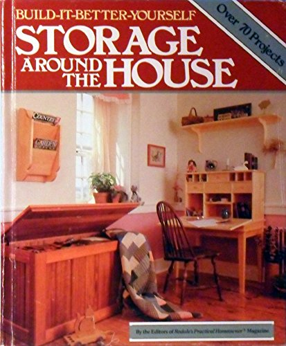 9780878577538: Storage Around the House (Build It Better Yourself)
