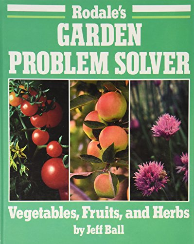 9780878577620: Rodale's Garden Problem Solver: Vegetables, Fruits, and Herbs