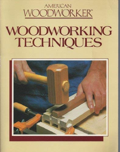 9780878577705: American Woodworker: Woodworking Techniques