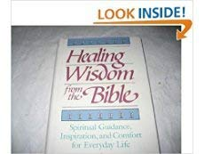 9780878577774: Healing wisdom from the Bible: Spiritual guidance, inspiration, and comfort for everyday life