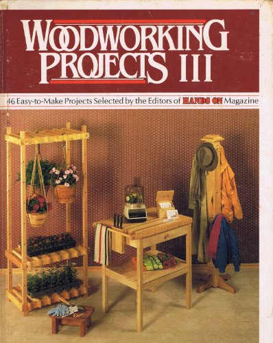 Woodworking Projects III: 46 Easy-to-Make Projects