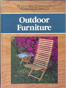 Outdoor Furniture (Build-It-Better-Yourself Woodworking Projects)