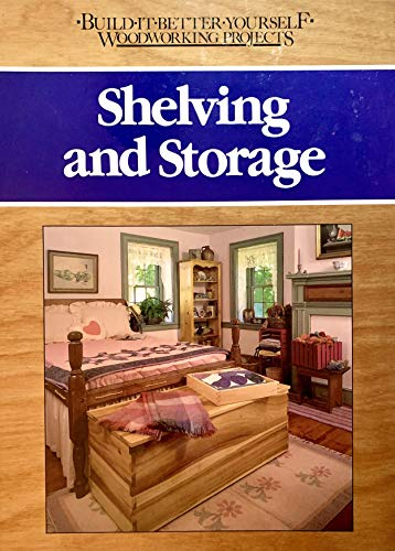 9780878577897: Shelving and Storage (Build-It-Better-Yourself Woodworking Projects)