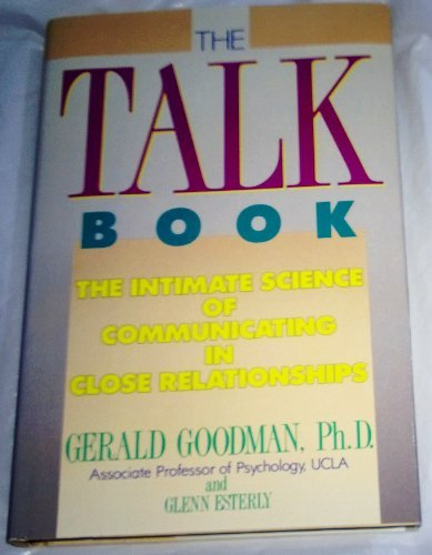 9780878577910: The Talk Book: The Intimate Science of Communicating in Close Relationships