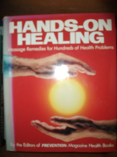 9780878578085: Hands-On Healing: Massage Remedies for Hundreds of Health Problems