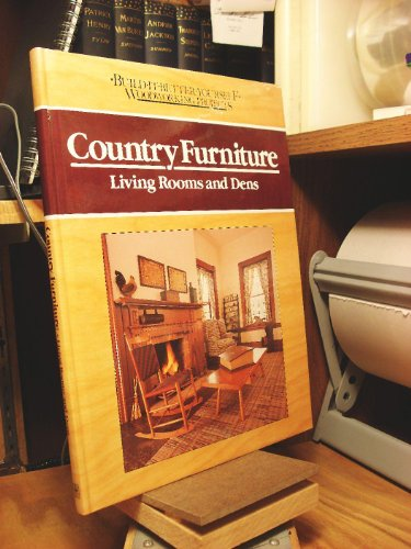 9780878578382: Country furniture: Living rooms and dens (Build-it-better-yourself woodworking projects)