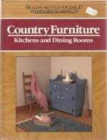 9780878578535: Country Furniture: Living Rooms and Dens (BUILD IT BETTER YOURSELF WOODWORKING PROJECTS)