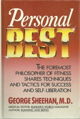 PERSONAL BEST The Foremost Philosopher of Fitness Shares Techniques and Tactics for Success and S...