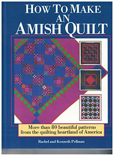 9780878578641: How to Make an Amish Quilt: More Than 80 Beautiful Patterns from the Quilting Heartland of America