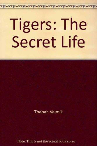Tigers: The Secret Life (087857865X) by Valmik Thapar