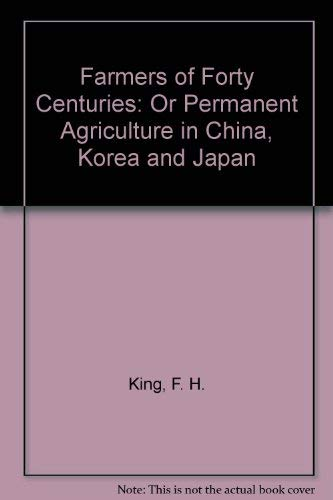 9780878578672: Farmers of Forty Centuries: Or Permanent Agriculture in China, Korea and Japan