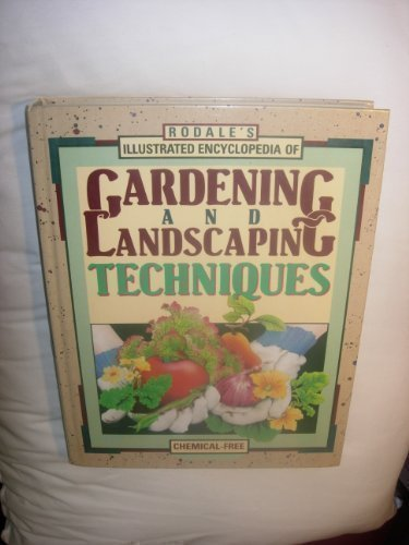 9780878578986: Rodale's Illustrated Encyclopedia of Gardening and Landscaping Techniques