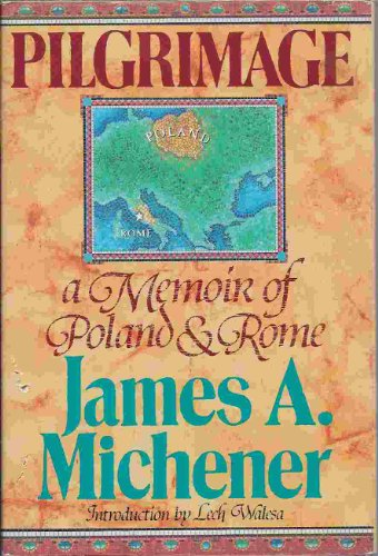 Pilgrimage: A Memoir of Poland and Rome: MICHENER, JAMES A.