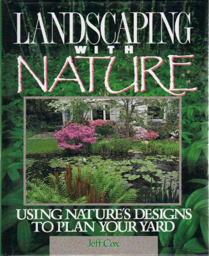 9780878579112: Landscaping With Nature: Using Nature's Designs to Plan Your Yard