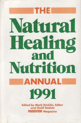 The Natural Healing & Nutrition Annual, 1991: Bricklin, Mark; Rodale, Heidi