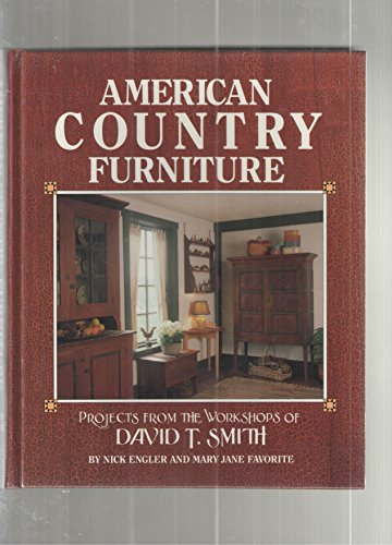 9780878579167: American Country Furniture: Projects from the Workshops of David T. Smith