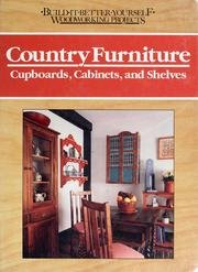 9780878579297: Country Furniture: Cupboards, Cabinets, and Shelves (Build It Better Yourself Woodworking Projects)