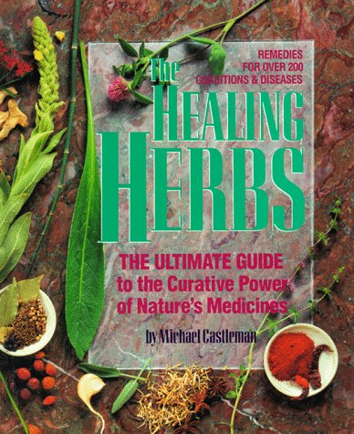 9780878579341: The Healing Herbs: The Ultimate Guide to the Curative Power of Nature's Medicines