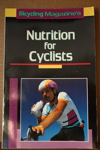 9780878579358: Bicycling Magazine's Nutrition for Cyclists