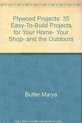 9780878579525: Plywood projects: 35 easy-to-build projects for your home, your shop, and the outdoors