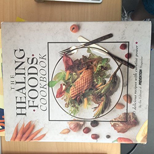 9780878579563: The Healing Foods Cookbook: 400 Delicious Recipes With Curative Power