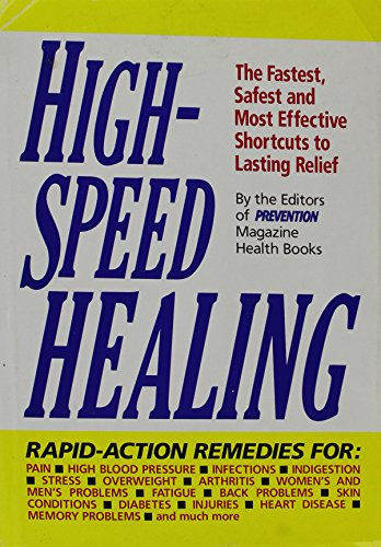 9780878579716: High-Speed Healing: The Fastest, Safest and Most Effective Shortcuts to Lasting Relief