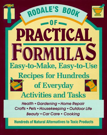 9780878579792: Rodale's Book of Practical Formulas: Easy-To-Make, Easy-To-Use, Recipes for Hundreds of Everyday Activities and Tasks