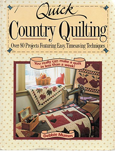 9780878579846: Quick Country Quilting: Over 80 Projects Featuring Easy Timesaving
