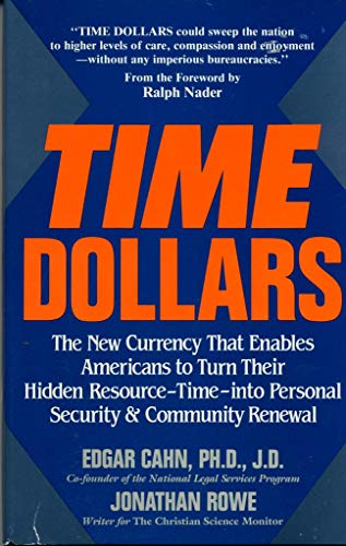 9780878579853: Time Dollars: The New Currency That Enables Americans to Turn Their Hidden Resource-Time-Into Personal Security and Community Renewal