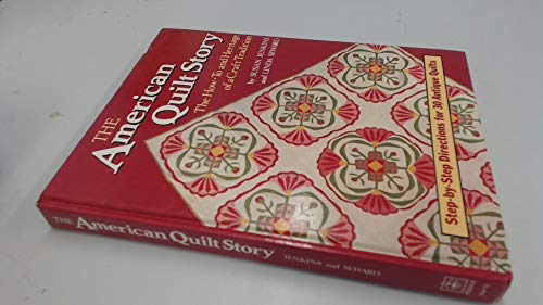 9780878579921: The American Quilt Story: The How-To and Heritage of a Craft Tradition : Step by Step Directions for 30 Antiques Quilts