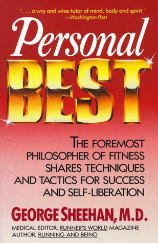 Personal Best: The Foremost Philosopher of Fitness Shares Techniques and Tactics for Success and ...