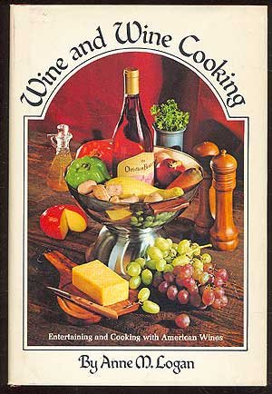 WINE AND WINE COOKING: Entertaining and Cooking with American Wines