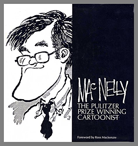 9780878580316: MacNelly: The Pulitzer Prize Winning Cartoonist