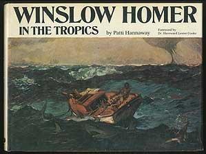 Winslow Homer in the Tropics: Hannaway, Patti