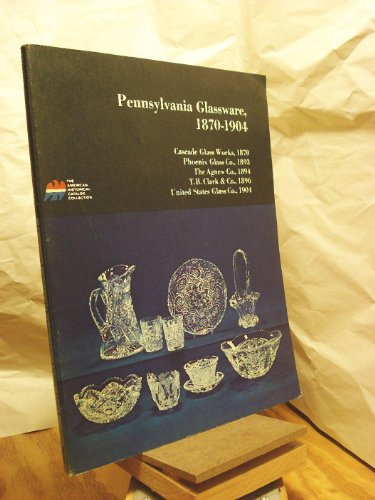 Pennsylvania Glassware, 1870-1904: Pyne Press, eds.