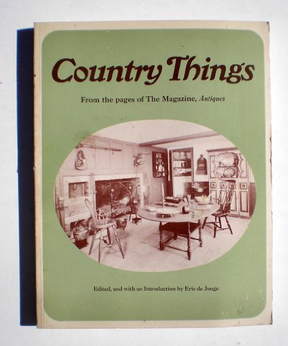 Country things, from the pages of the magazine Antiques: De Jonge, Eric
