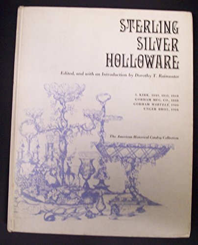 9780878610402: Sterling silver holloware: tea and coffee services, pitchers: And candelabra, salts and peppers, desk sets and dressing sets, berry bowls, napkin ... (American historical catalog collection)