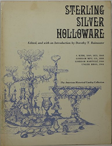 9780878610419: Sterling silver holloware: tea and coffee services, pitchers: And candelabra, salts and peppers, desk sets and dressing sets, berry bowls, napkin ... (American historical catalog collection)