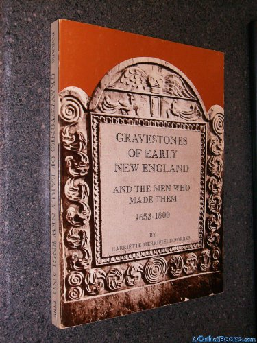 Gravestones of early New England, and the: Harriette Merrifield Forbes